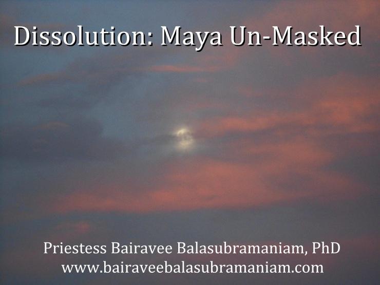 Dissolution Maya Unmasked